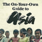 """The On-Your-Own Guide to Asia"" (1983) - Used in 1985"