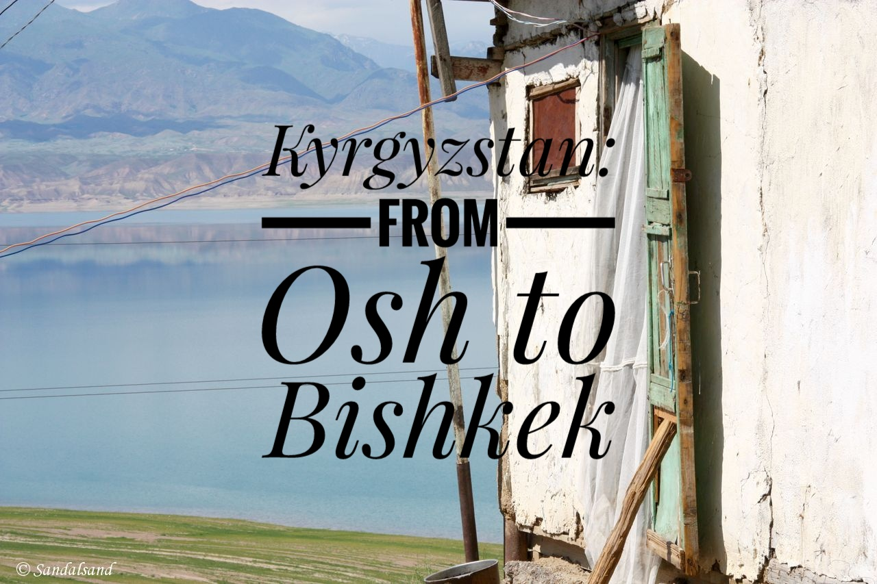 VIDEO – Kyrgyzstan – The drive from Osh to Bishkek
