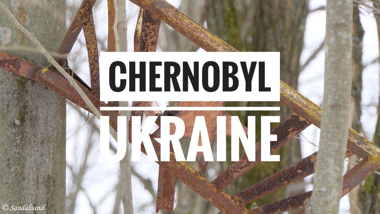 VIDEO – Ukraine – Chernobyl